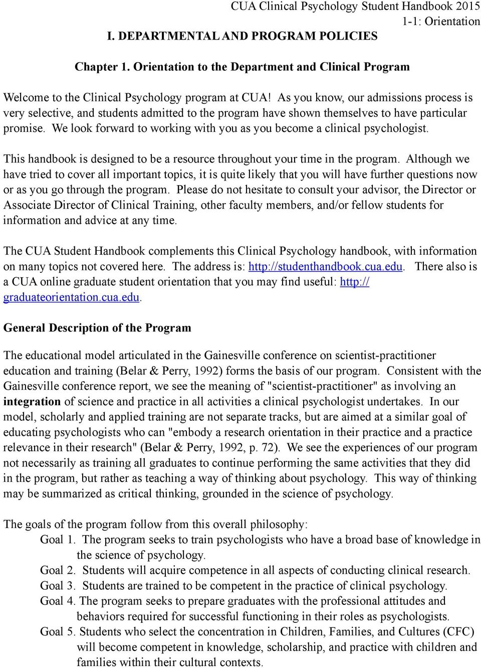 We look forward to working with you as you become a clinical psychologist. This handbook is designed to be a resource throughout your time in the program.