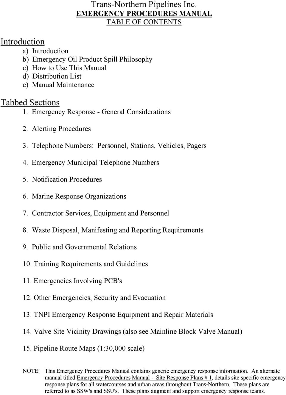 Sections 1. Emergency Response - General Considerations 2. Alerting Procedures 3. Telephone Numbers: Personnel, Stations, Vehicles, Pagers 4. Emergency Municipal Telephone Numbers 5.