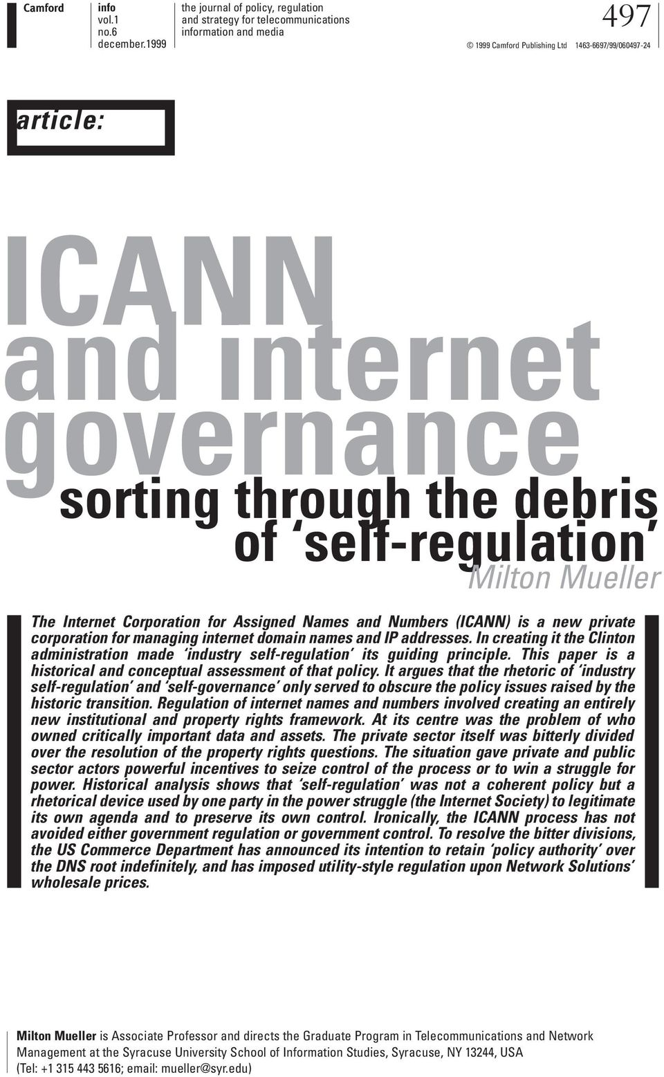 through the debris of self-regulation Milton Mueller The Internet Corporation for Assigned Names and Numbers (ICANN) is a new private corporation for managing internet domain names and IP addresses.