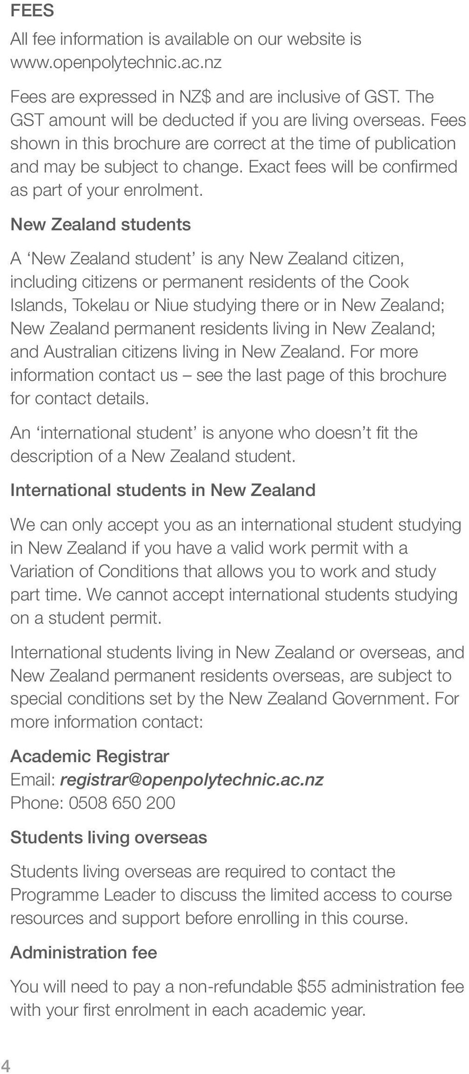New Zealand students A New Zealand student is any New Zealand citizen, including citizens or permanent residents of the Cook Islands, Tokelau or Niue studying there or in New Zealand; New Zealand