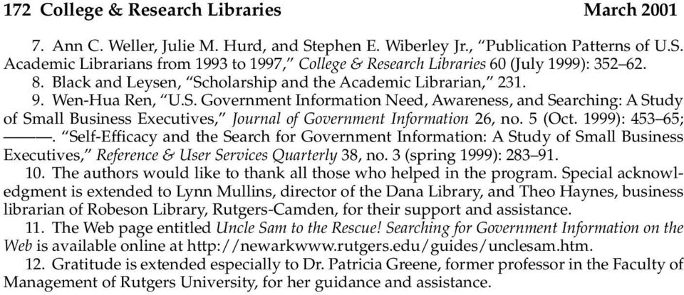 5 (Oct. 1999): 453 65;. Self-Efficacy and the Search for Government Information: A Study of Small Business Executives, Reference & User Services Quarterly 38, no. 3 (spring 1999): 283 91. 10.