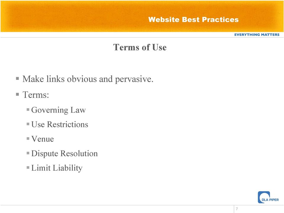 Terms: Governing Law Use Restrictions