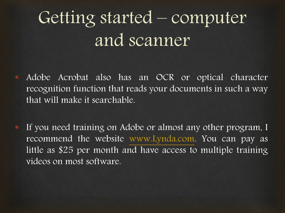 If you need training on Adobe or almost any other program, I recommend the website www.lynda.