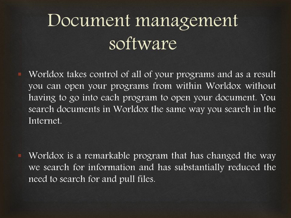 You search documents in Worldox the same way you search in the Internet.