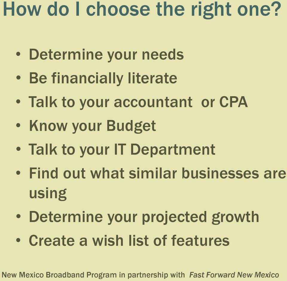 accountant or CPA Know your Budget Talk to your IT Department