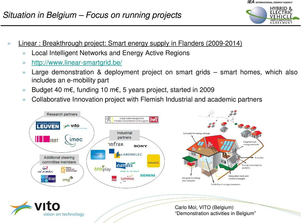 be/» Large demonstration & deployment project on smart grids smart homes, which also includes an e-mobility part»