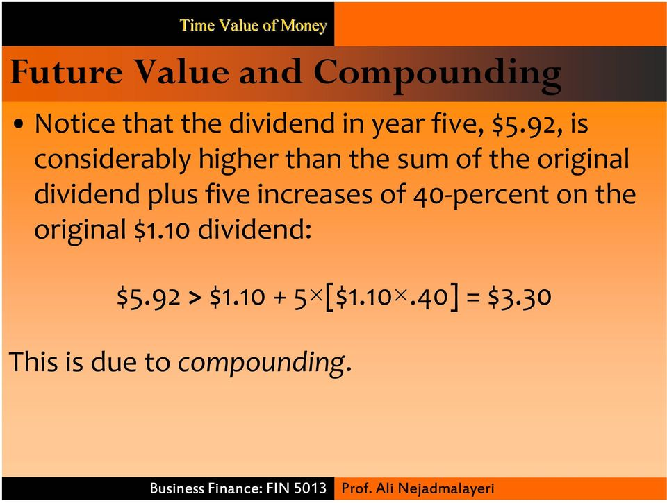 92, is considerably higher than the sum of the original dividend