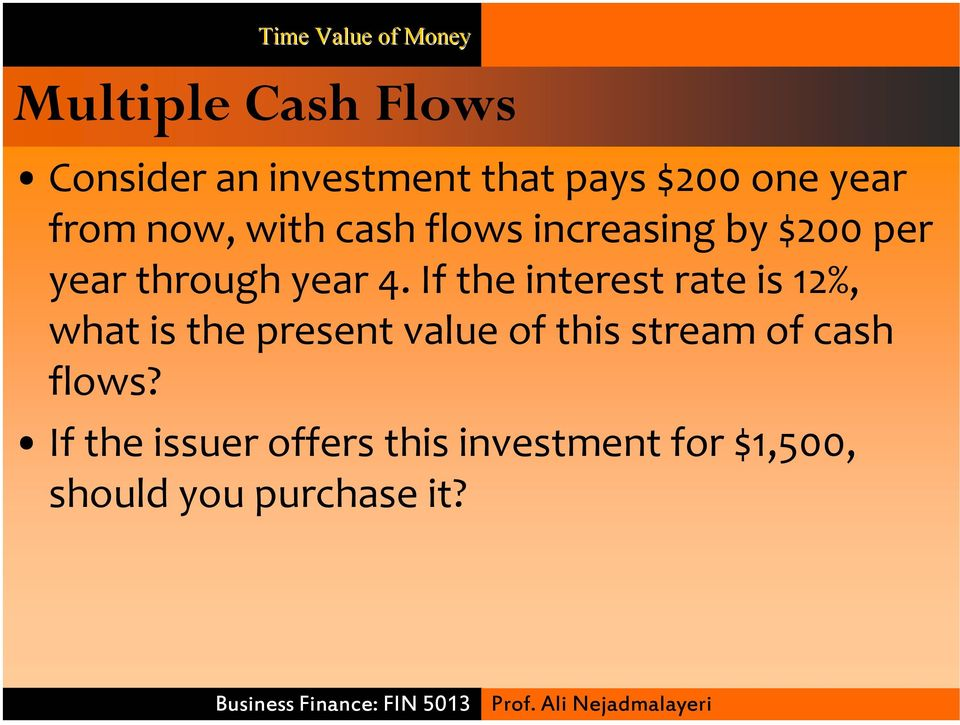 If the interest rate is 12%, what is the present value of this stream of