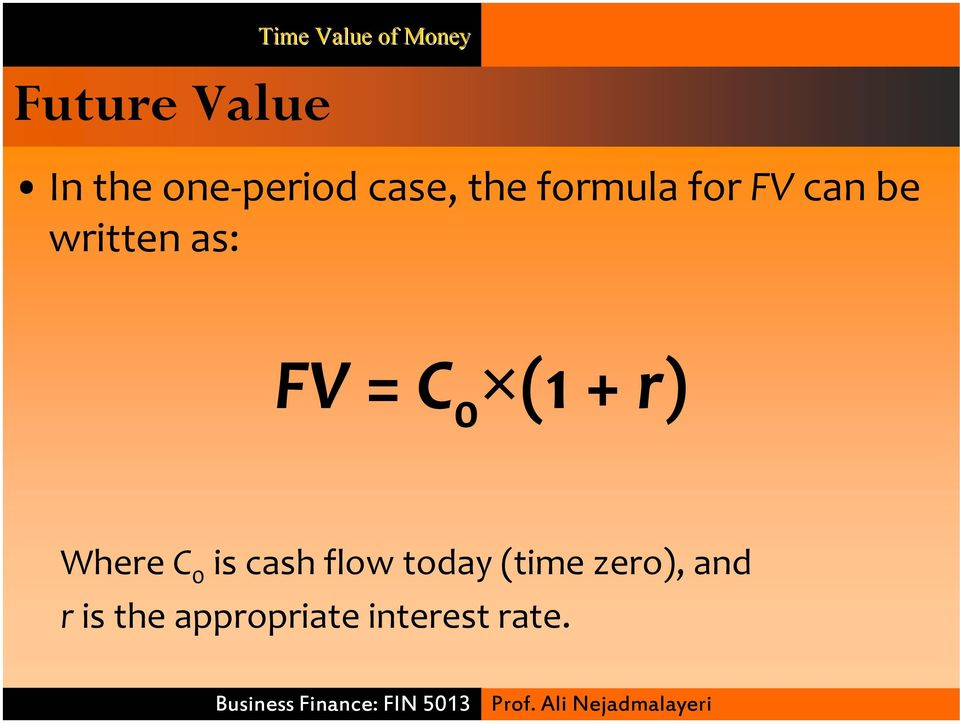 (1 + r) Where C 0 is cash flow today (time