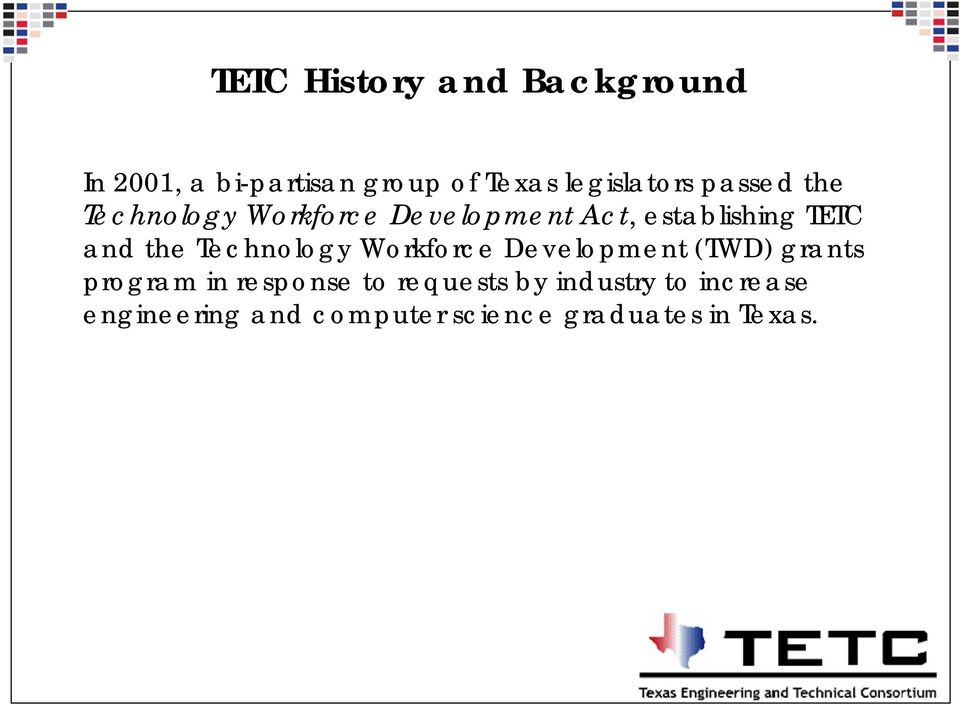 TETC and the Technology Workforce Development (TWD) grants program in