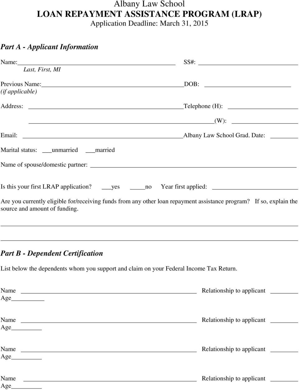 : Marital status: unmarried married of spouse/domestic partner: Is this your first LRAP application?