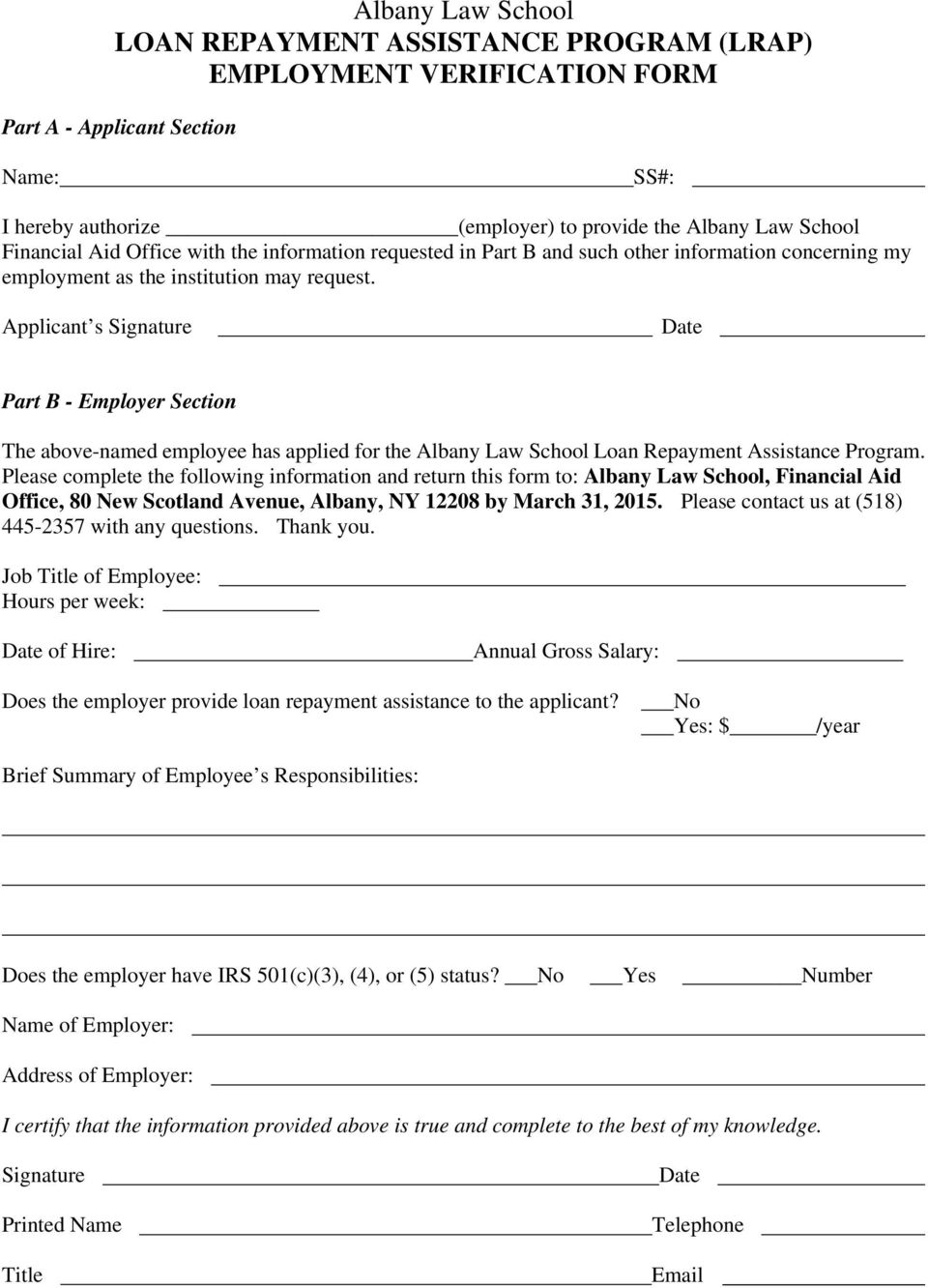 Applicant s Signature Part B - Employer Section The above-named employee has applied for the Albany Law School Loan Repayment Assistance Program.