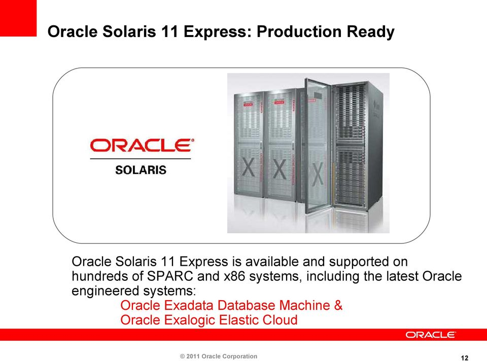 systems, including the latest Oracle engineered systems: Oracle