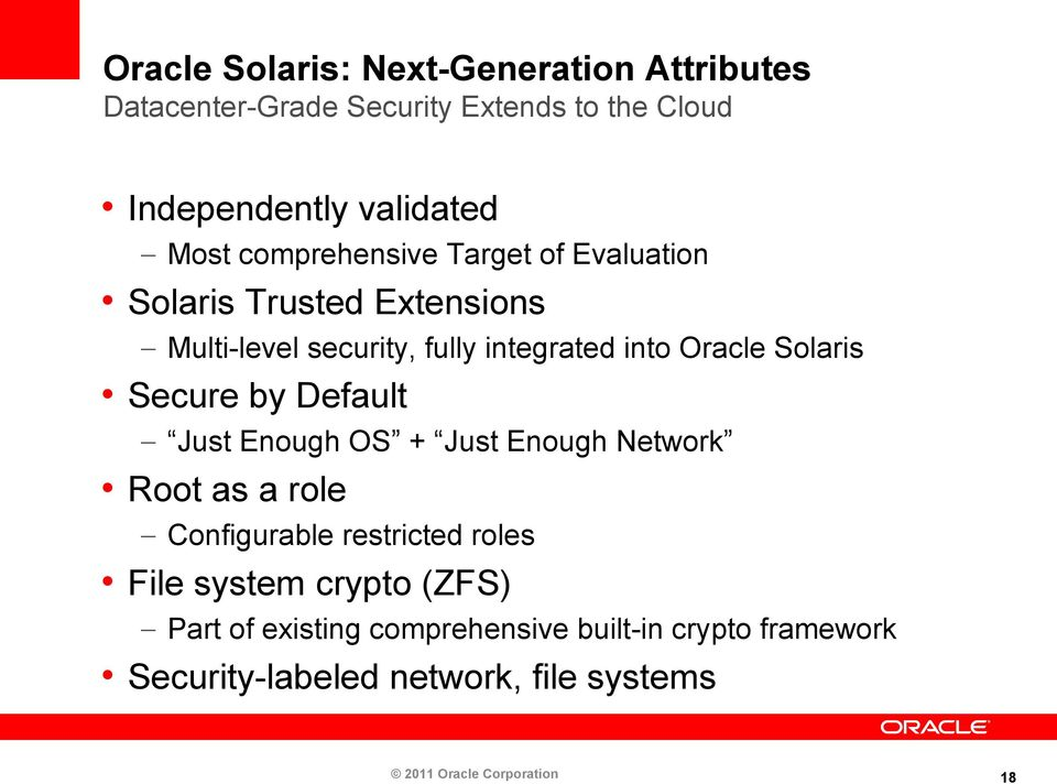 Secure by Default Just Enough OS + Just Enough Network Root as a role Configurable restricted roles File system crypto