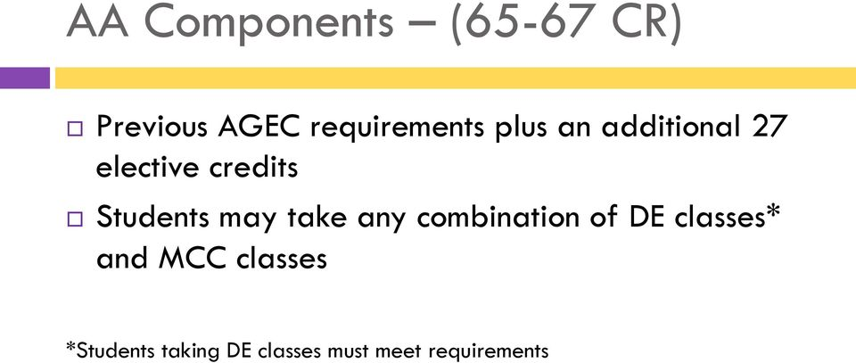 take any combination of DE classes* and MCC classes