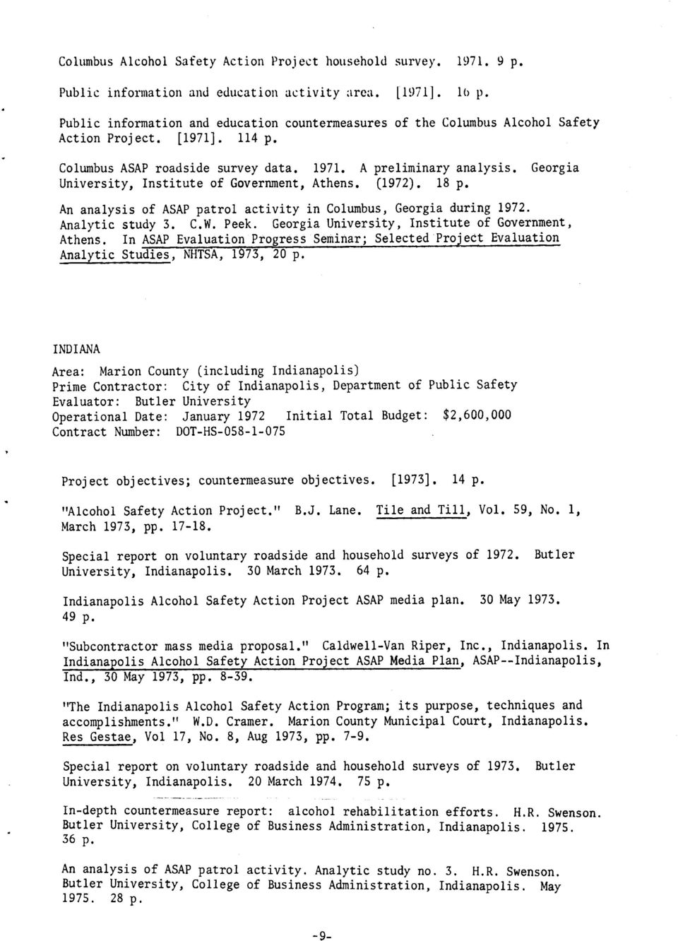 Georgia University, Institute of Government, Athens. (1972). 18 p. An analysis of ASAP patrol activity in Columbus, Georgia during 1972. Analytic study 3. C,W. Peek.