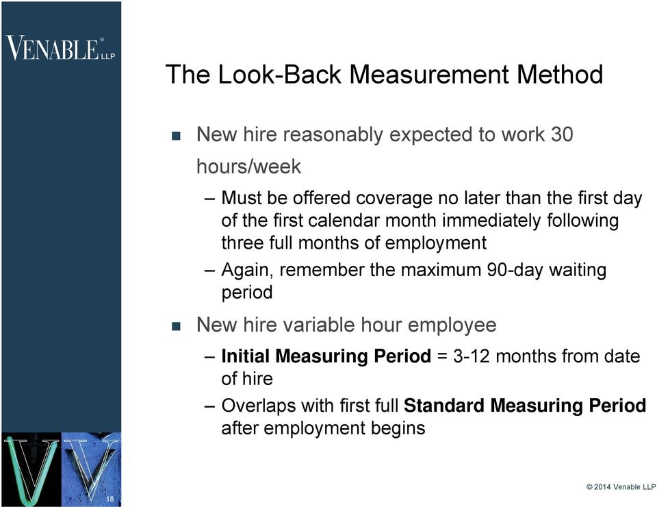 employment Again, remember the maximum 90-day waiting period New hire variable hour employee Initial