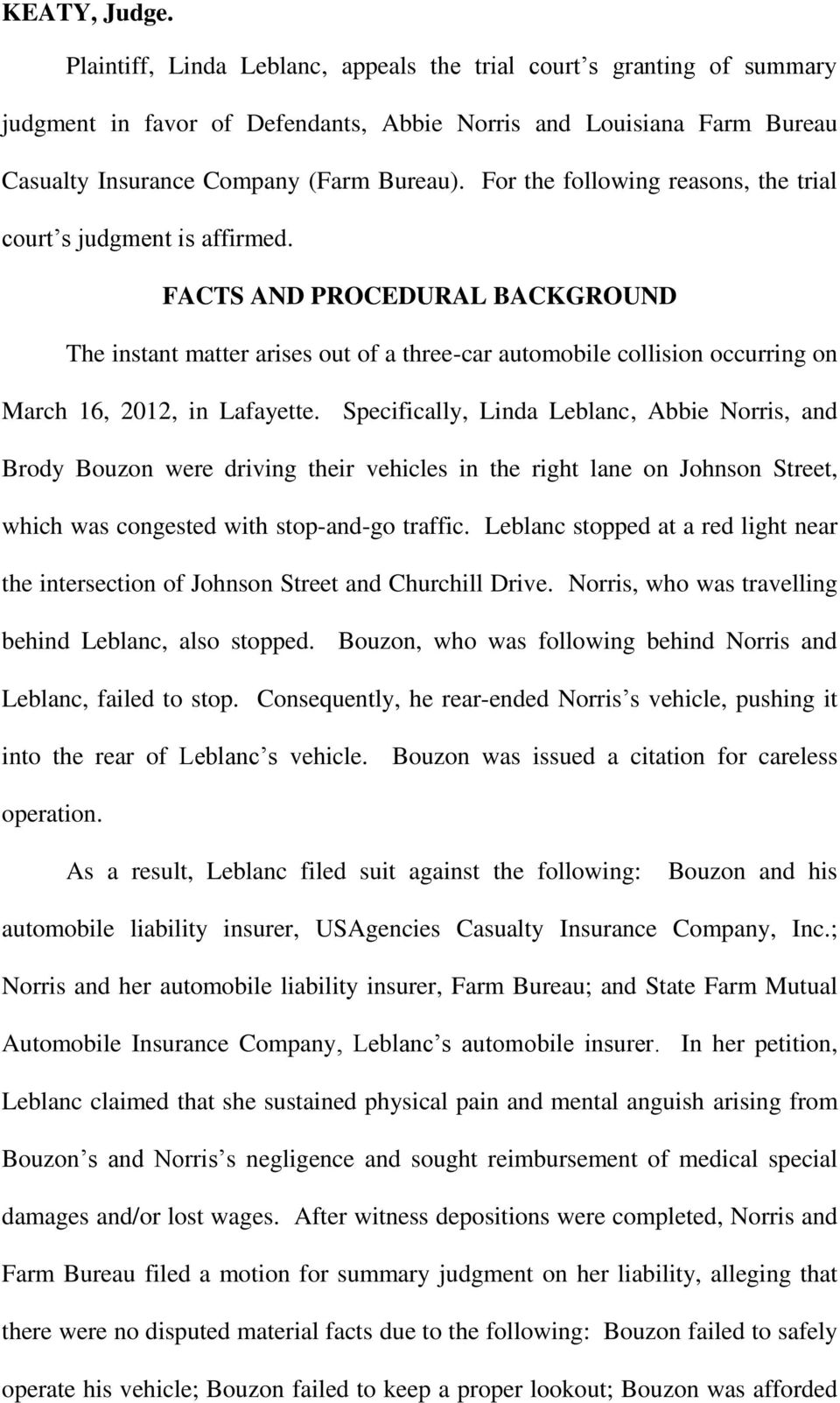 FACTS AND PROCEDURAL BACKGROUND The instant matter arises out of a three-car automobile collision occurring on March 16, 2012, in Lafayette.