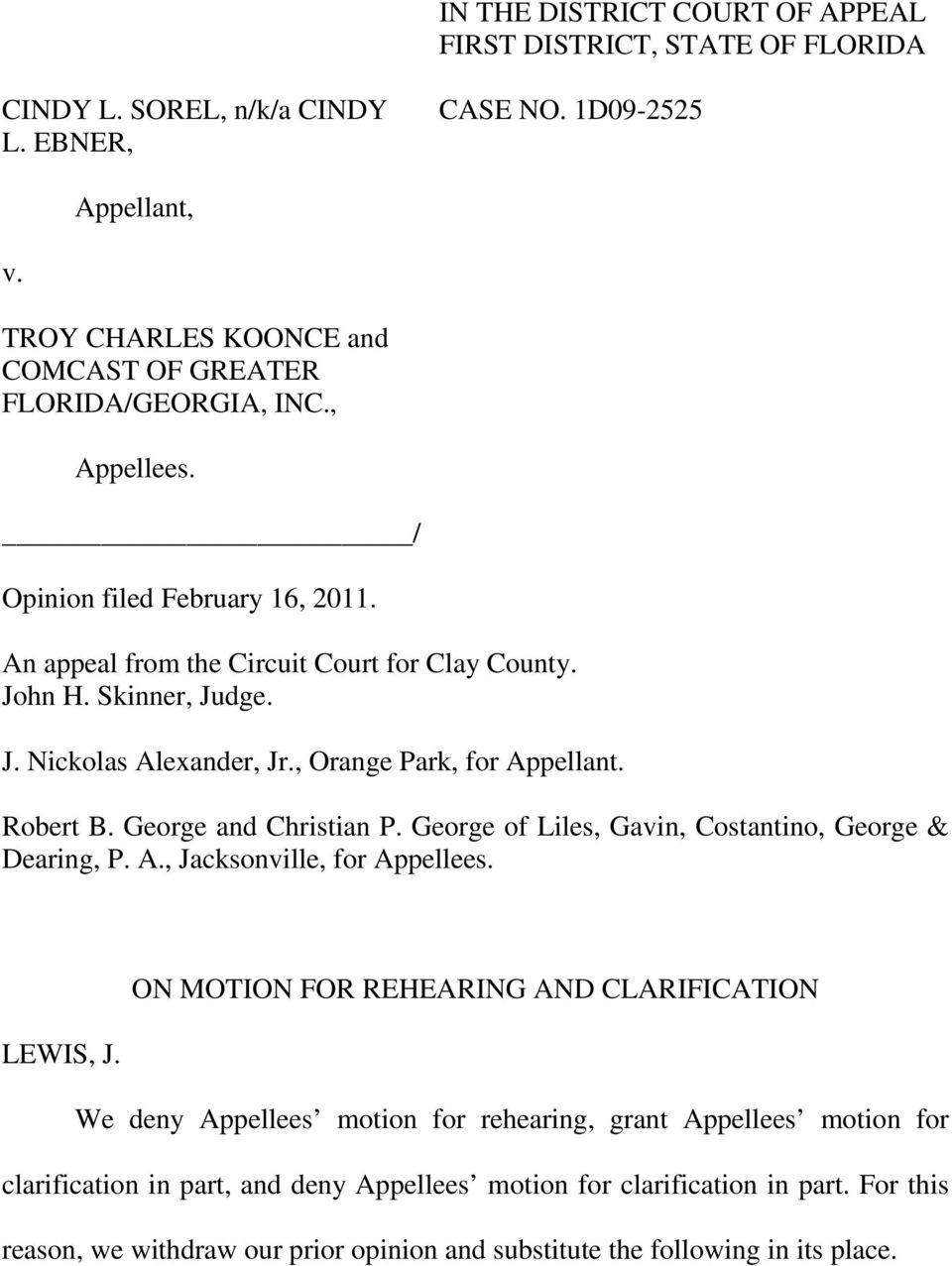 , Orange Park, for Appellant. Robert B. George and Christian P. George of Liles, Gavin, Costantino, George & Dearing, P. A., Jacksonville, for Appellees.