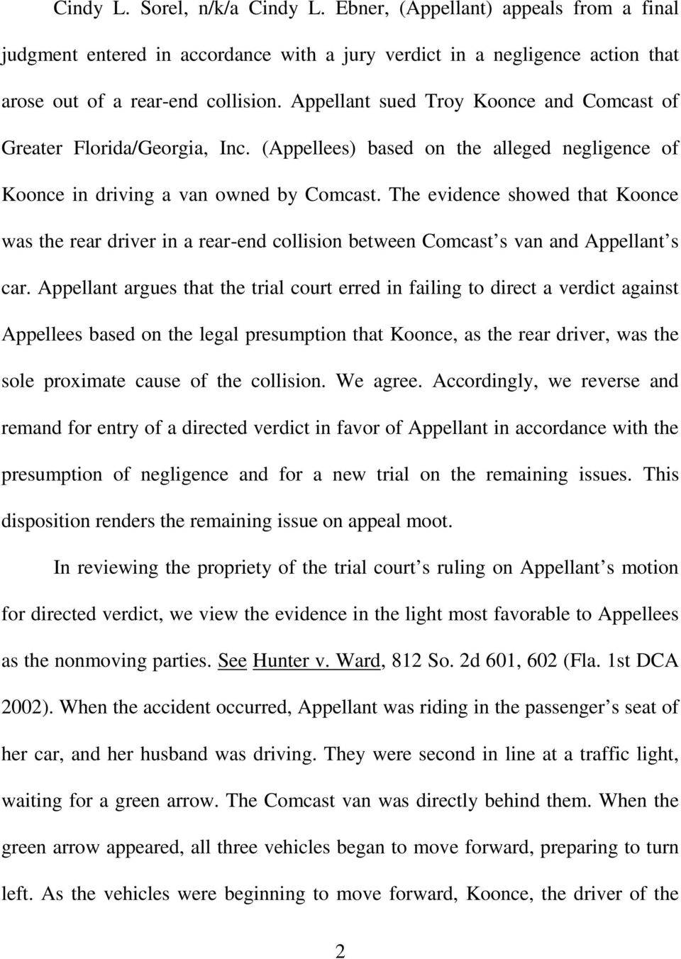 The evidence showed that Koonce was the rear driver in a rear-end collision between Comcast s van and Appellant s car.