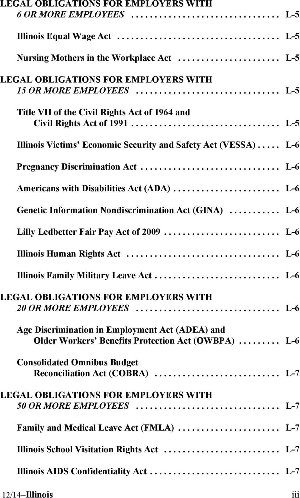 .. L-6 Lilly Ledbetter Fair Pay Act of 2009... L-6 Illinois Human Rights Act... L-6 Illinois Family Military Leave Act... L-6 20 OR MORE EMPLOYEES.