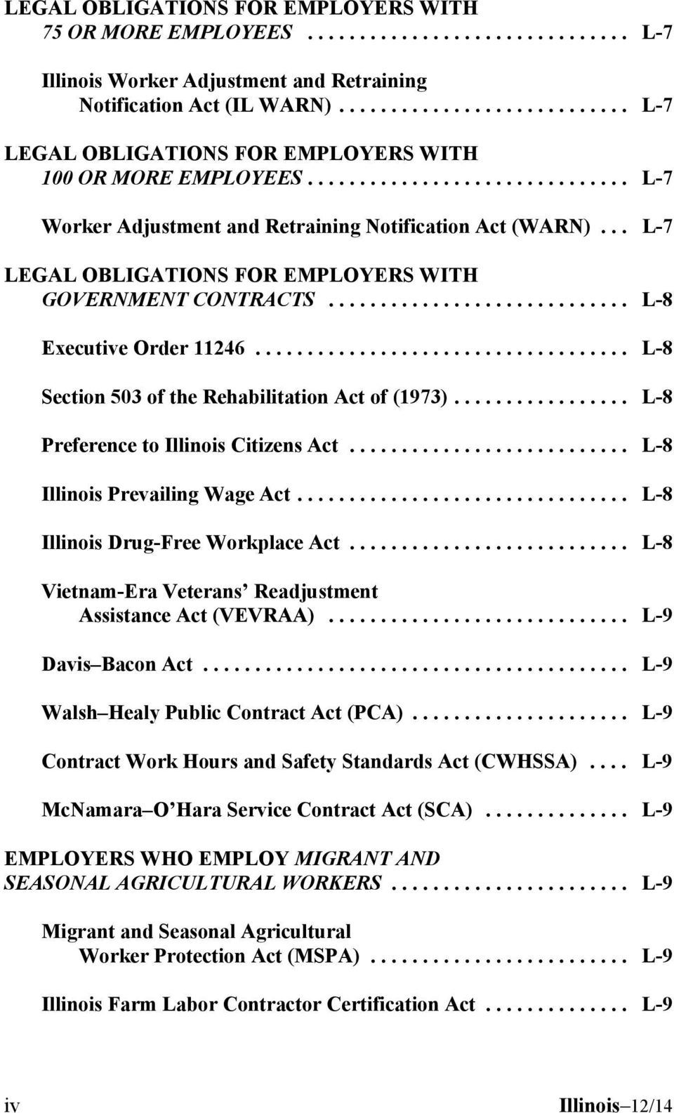 .. L-8 Illinois Drug-Free Workplace Act... L-8 Vietnam-Era Veterans Readjustment Assistance Act (VEVRAA)... L-9 Davis Bacon Act... L-9 Walsh Healy Public Contract Act (PCA).