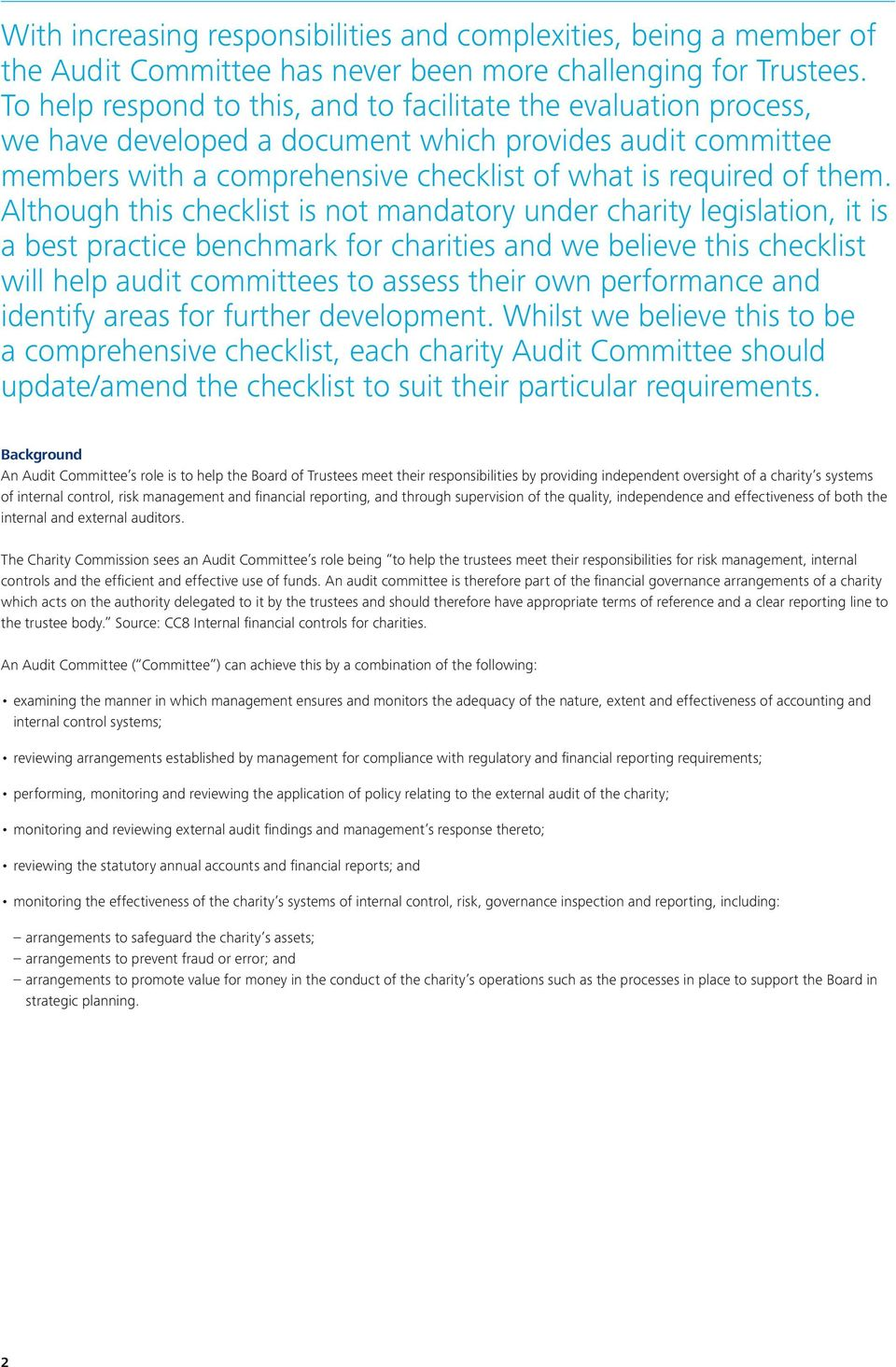 Although this checklist is not mandatory under charity legislation, it is a best practice benchmark for charities and we believe this checklist will help audit committees to assess their own