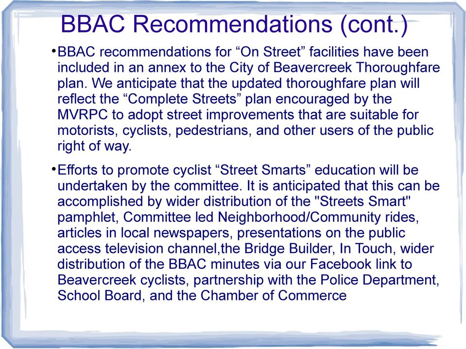 and other users of the public right of way. Efforts to promote cyclist Street Smarts education will be undertaken by the committee.