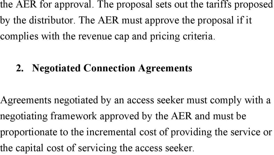 Negotiated Connection Agreements Agreements negotiated by an access seeker must comply with a negotiating
