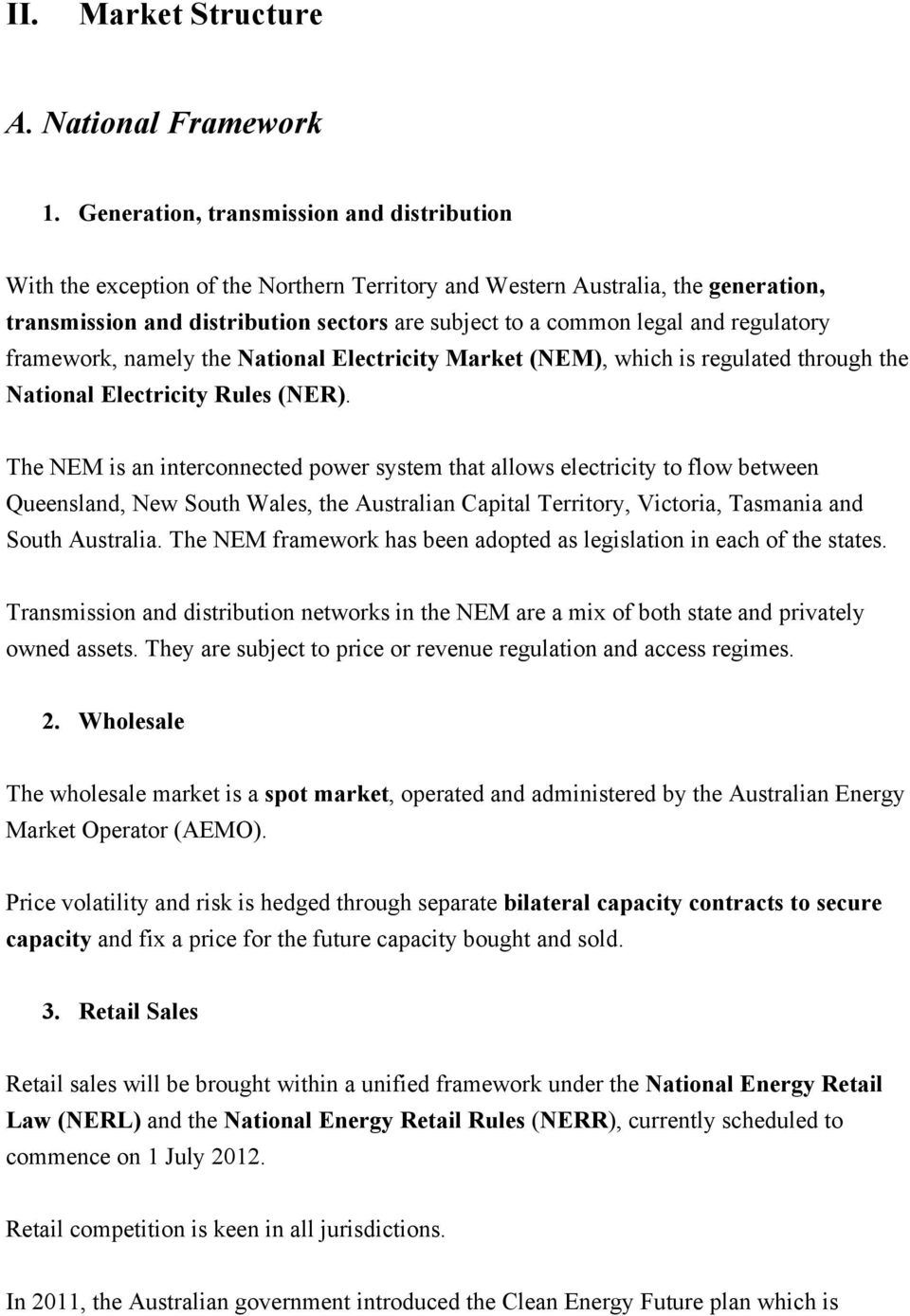 regulatory framework, namely the National Electricity Market (NEM), which is regulated through the National Electricity Rules (NER).