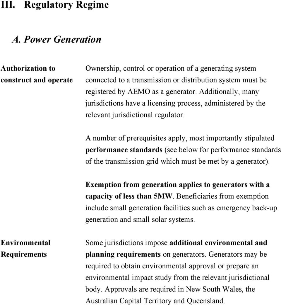 generator. Additionally, many jurisdictions have a licensing process, administered by the relevant jurisdictional regulator.