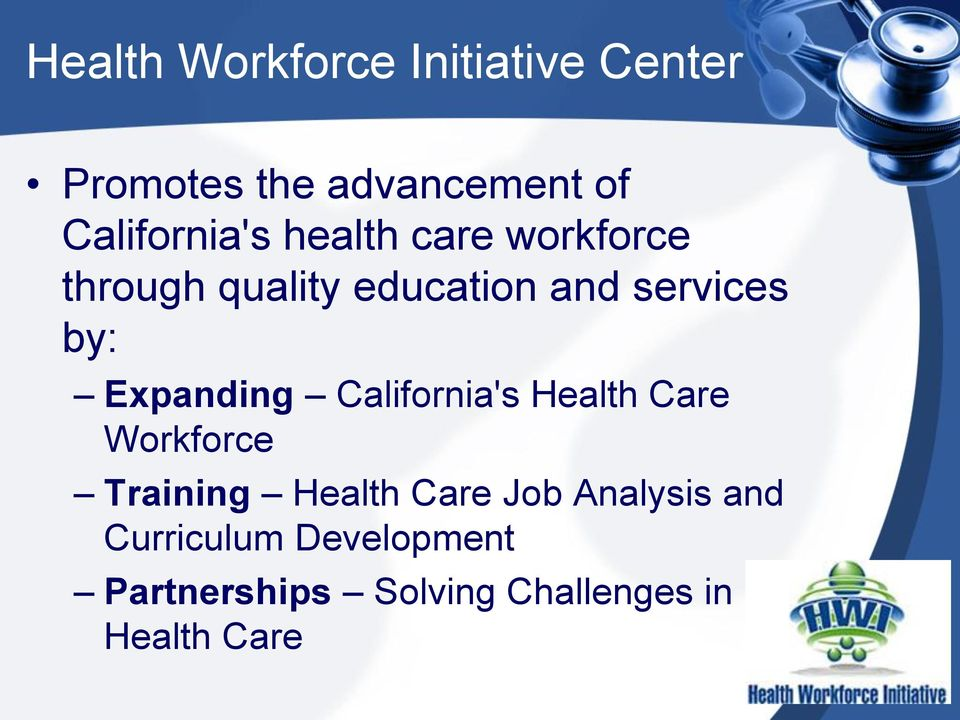 by: Expanding California's Health Care Workforce Training Health Care Job