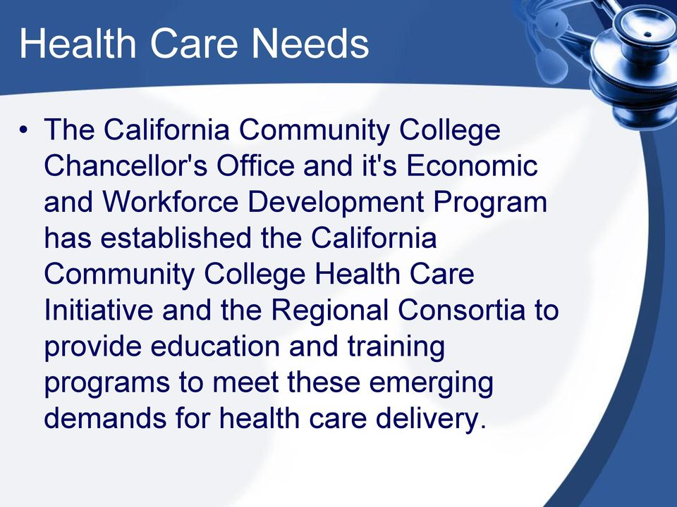 Community College Health Care Initiative and the Regional Consortia to provide