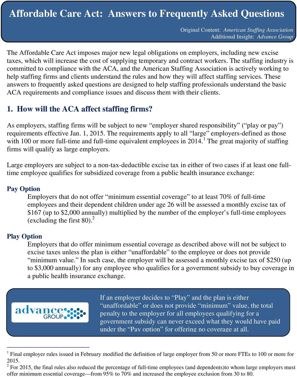 The staffing industry is committed to compliance with the ACA, and the American Staffing Association is actively working to help staffing firms and clients understand the rules and how they will
