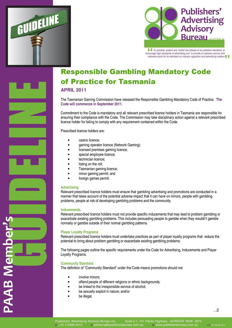 Tasmanian Gaming Commission have released the Responsible Gambling Mandatory Code of Practice. The Code will commence in September 2011.