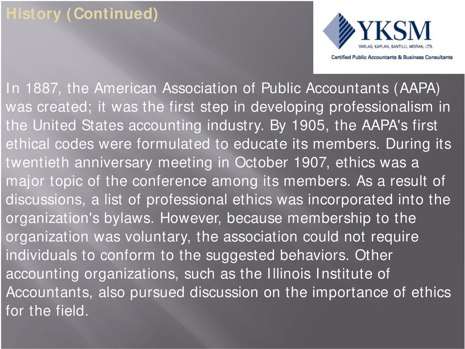 During its twentieth anniversary meeting in October 1907, ethics was a major topic of the conference among its members.