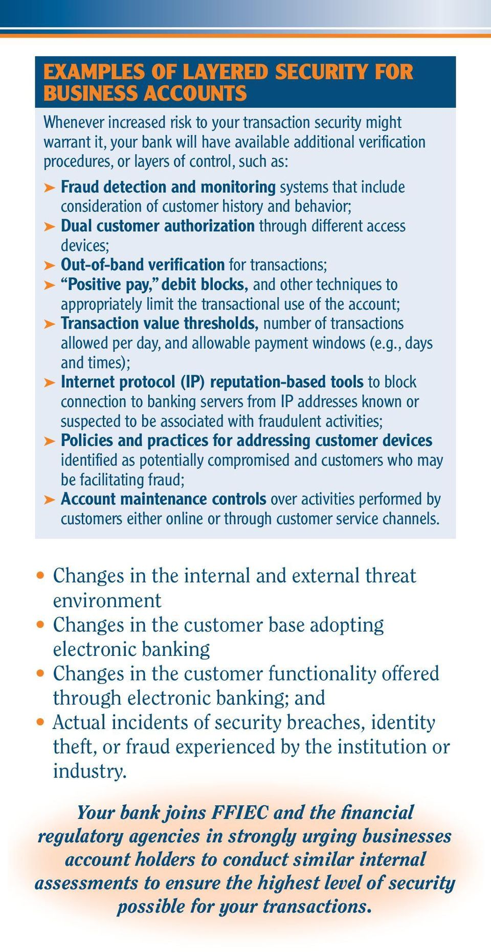 verification for transactions; Positive pay, debit blocks, and other techniques to appropriately limit the transactional use of the account; Transaction value thresholds, number of transactions