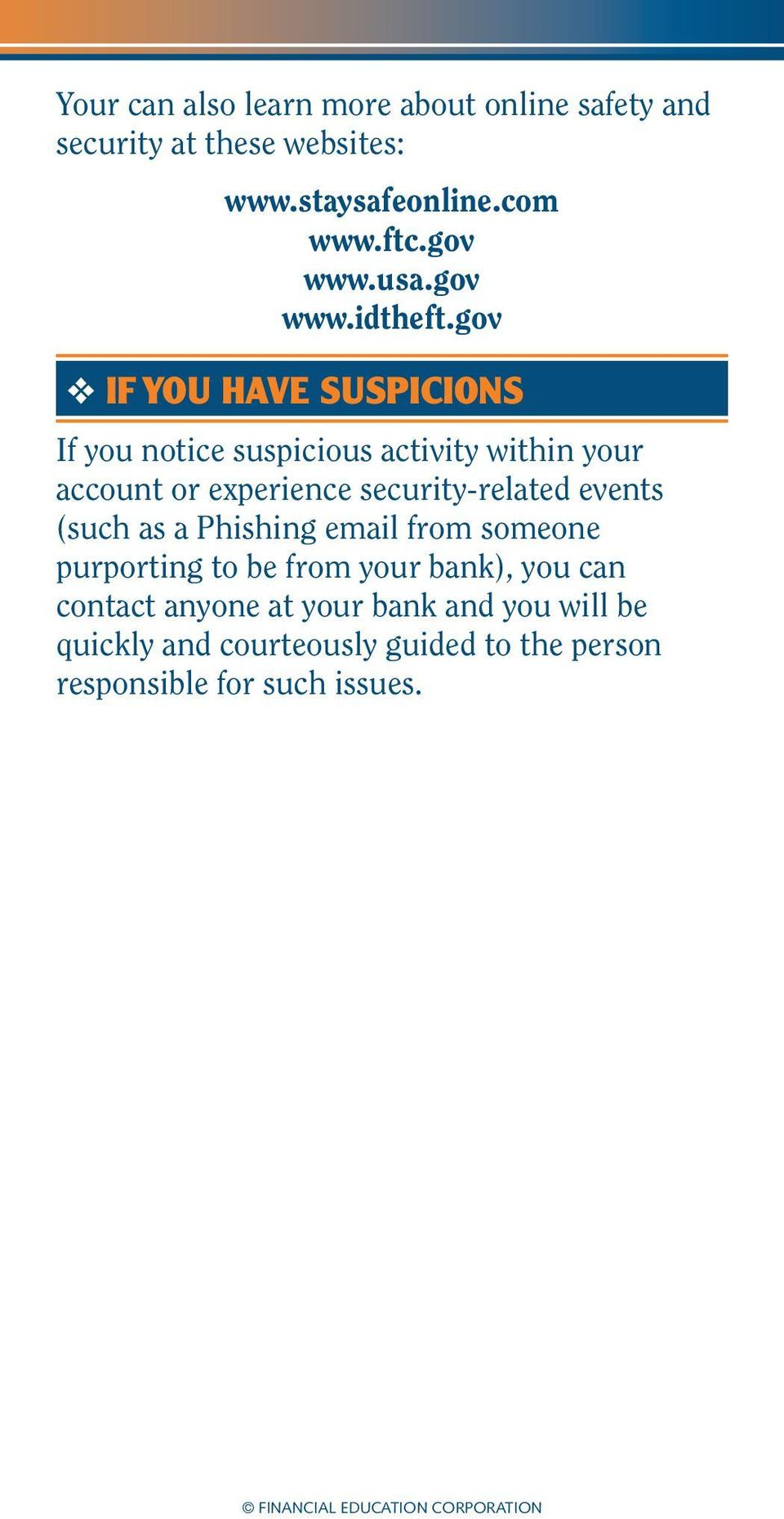 gov IF YOU HAVE SUSPICIONS If you notice suspicious activity within your account or experience security-related events