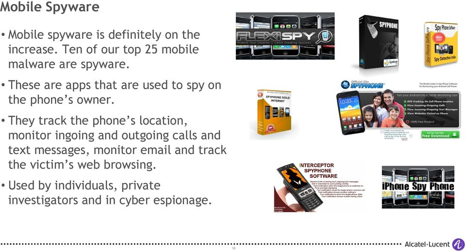 These are apps that are used to spy on the phone s owner.