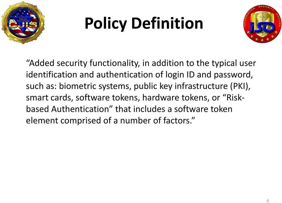 public key infrastructure (PKI), smart cards, software tokens, hardware tokens, or