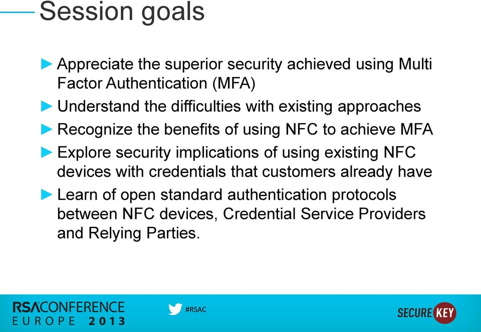 Explore security implications of using existing NFC devices with credentials that customers already have