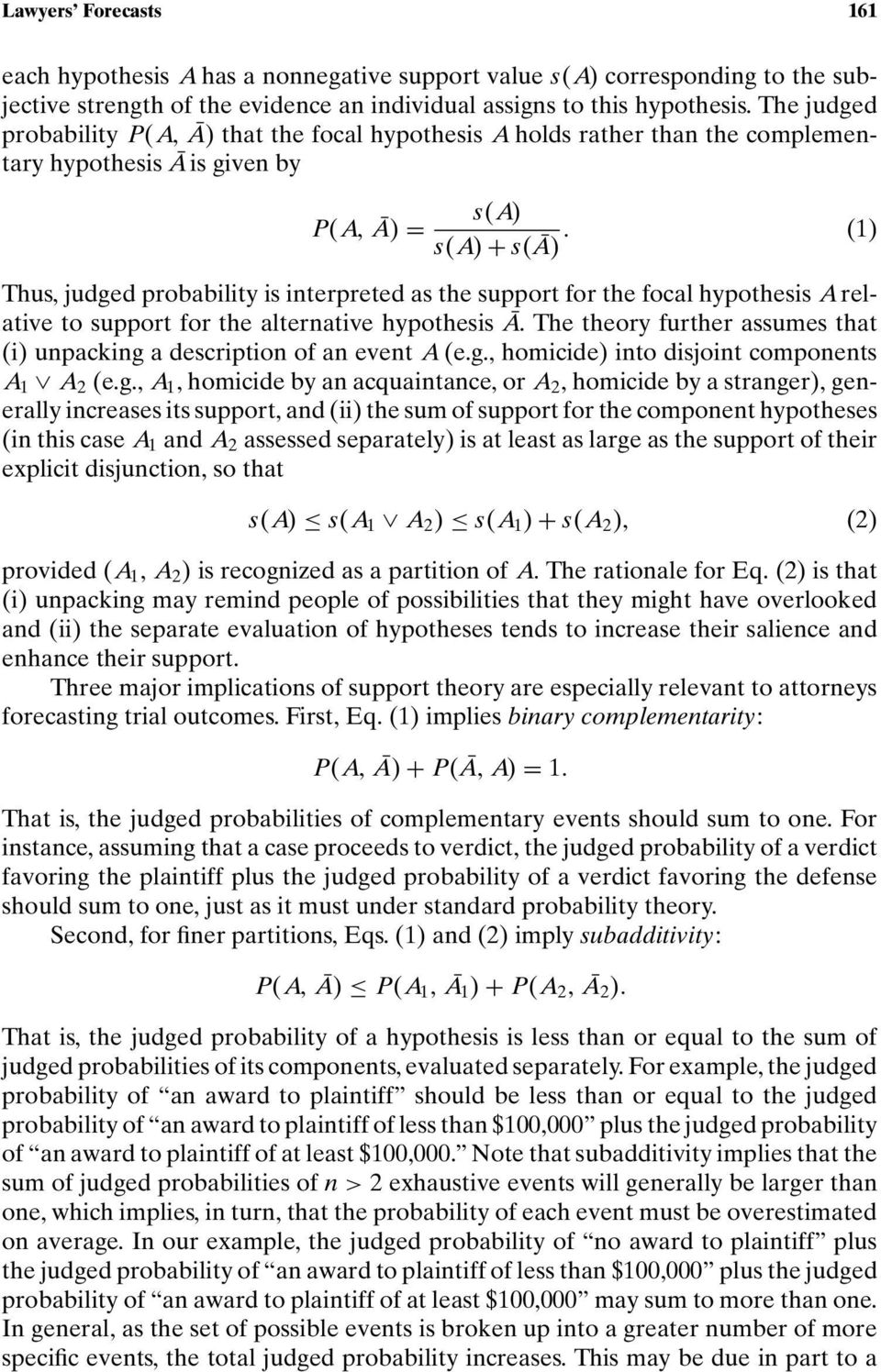 (1) Thus, judged probability is interpreted as the support for the focal hypothesis Arelative to support for the alternative hypothesis Ā.