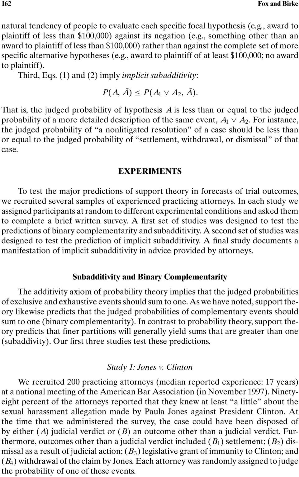 g., award to plaintiff of at least $100,000; no award to plaintiff). Third, Eqs. (1) and (2) imply implicit subadditivity: P(A, Ā) P(A 1 A 2, Ā).