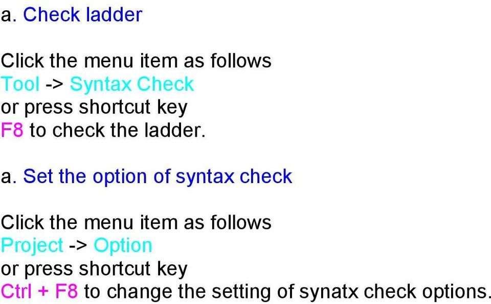 Set the option of syntax check Click the menu item as follows