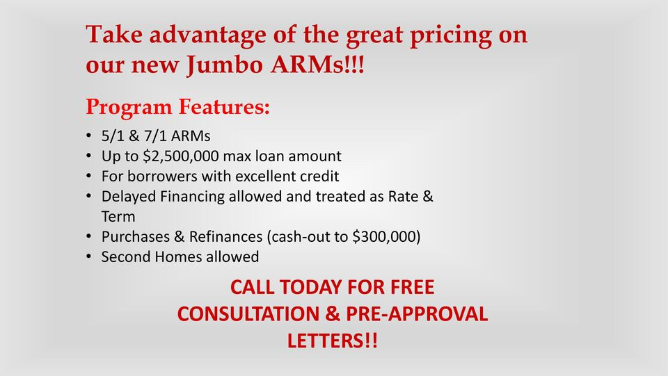 with excellent credit Delayed Financing allowed and treated as Rate & Term Purchases