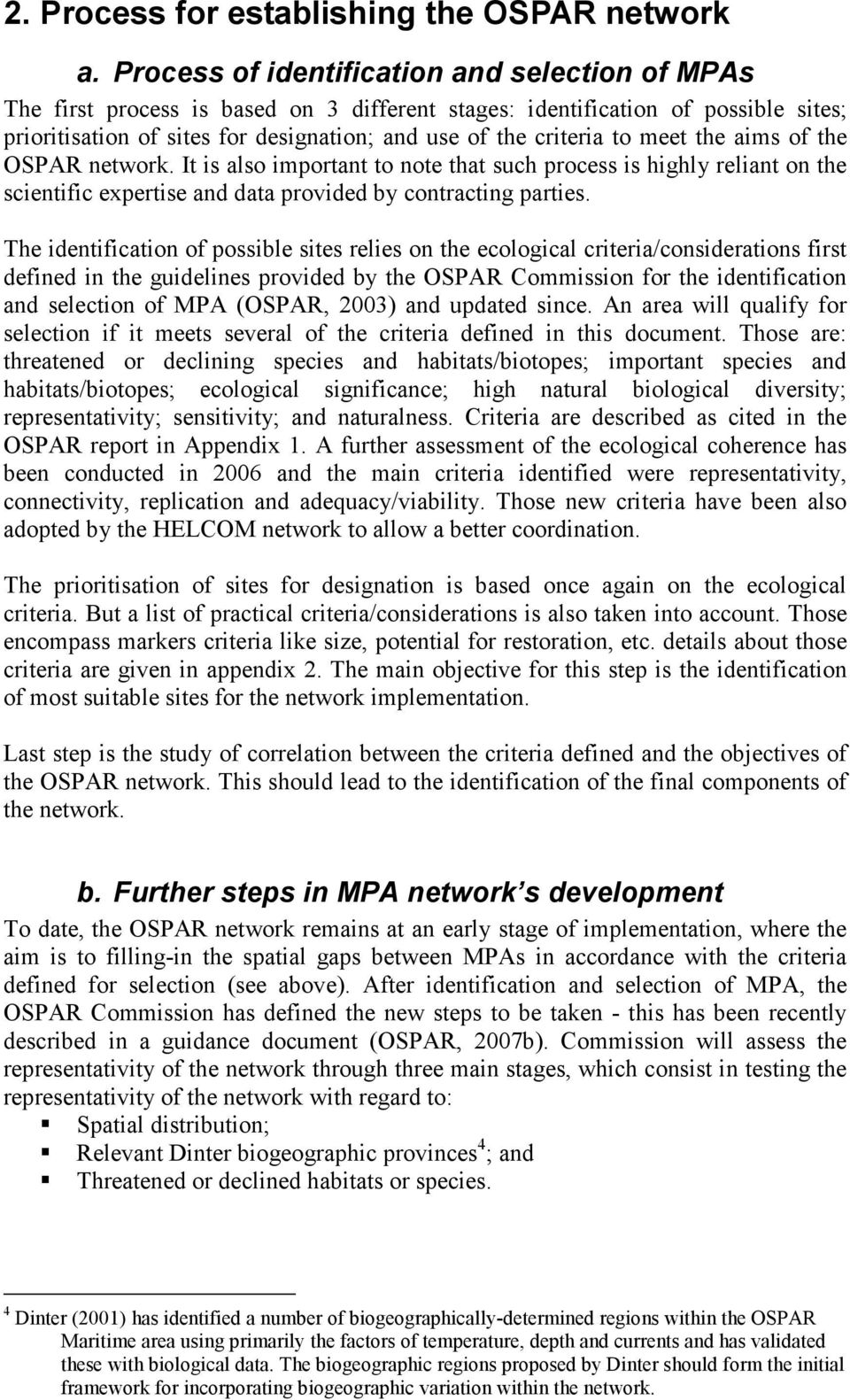 meet the aims of the OSPAR network. It is also important to note that such process is highly reliant on the scientific expertise and data provided by contracting parties.