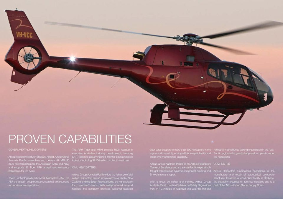 These technologically-advanced helicopters offer the ADF the latest in troop transport, search and rescue and reconnaissance capabilities.