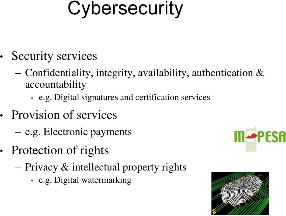 Digital signatures and certification services Provision of services e.g.