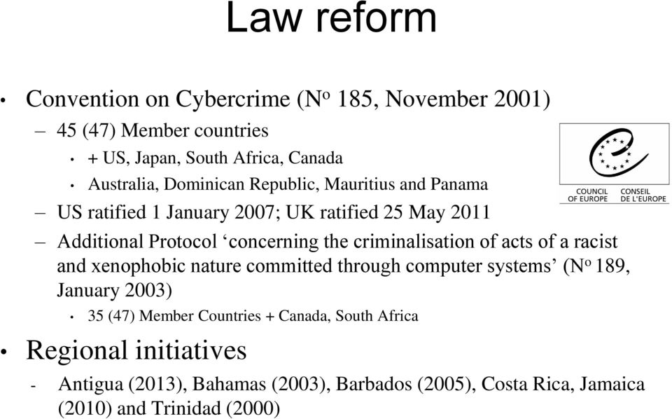 criminalisation of acts of a racist and xenophobic nature committed through computer systems (N o 189, January 2003) 35 (47) Member