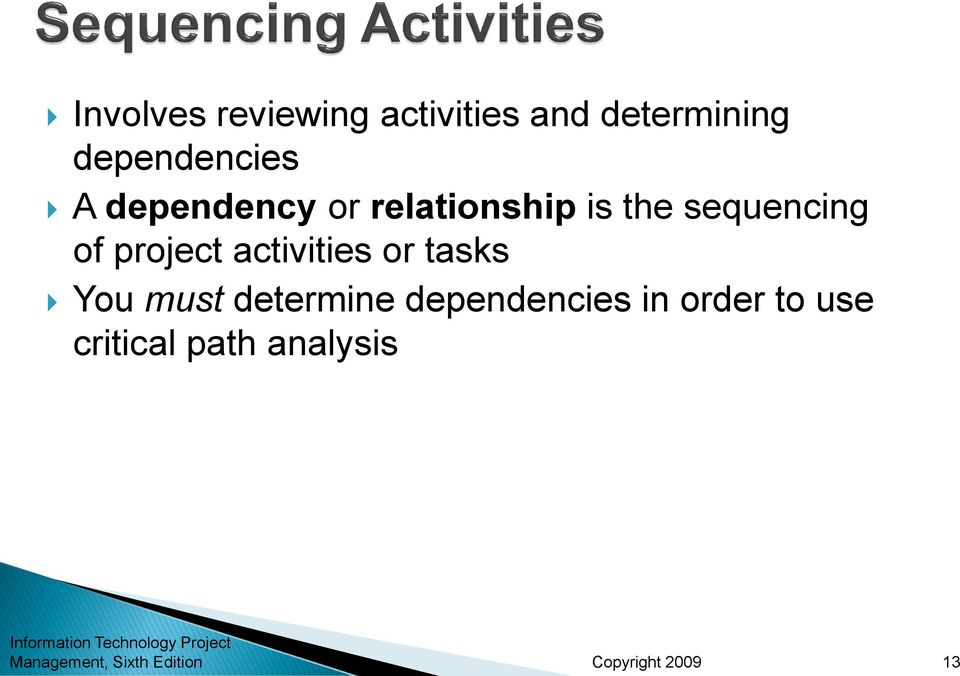 sequencing of project activities or tasks You must